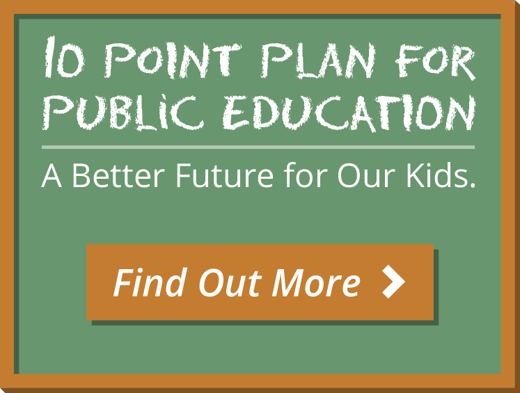 10-Point Plan For Public Education, a better future for our childred. Find out More...